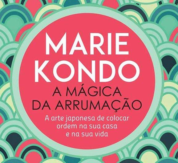 Cinco Dicas de Organização que Aprendi com Marie Kondo